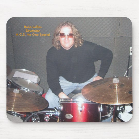 Robb Gillies Drummer N.O.S.mouse pad... Mouse Pad