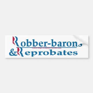 Robber-barons and Reprobates Bumper Sticker