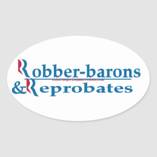 Robber-barons and Reprobates Romney Ryan Oval Sticker