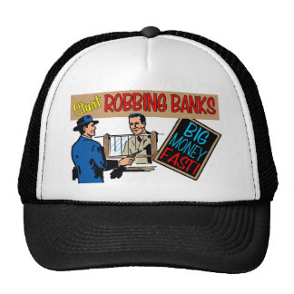 Robbing Banks for Fun and Profit! Trucker Hat