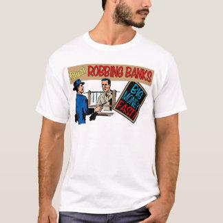 Robbing Banks for Fun and Profit! T-Shirt