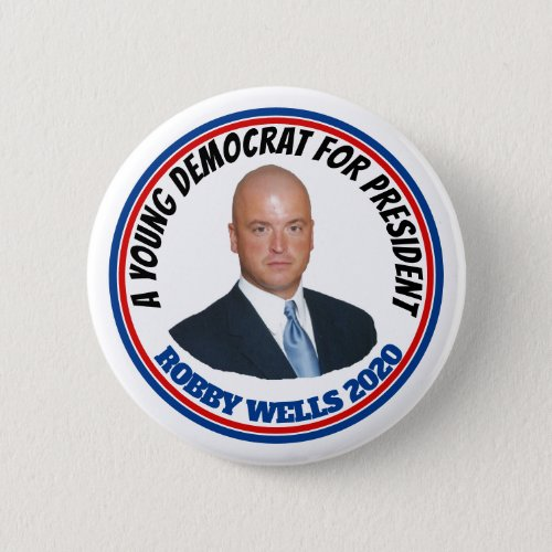 Robby Wells for President 2020 Button