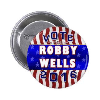 Robby Wells President 2016 Election Democrat Pinback Button