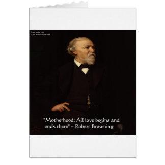 Robert Browning Famous Motherhood Quote Greeting Card