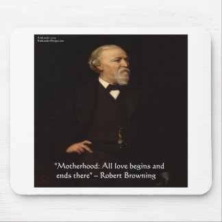 Robert Browning Famous Motherhood Quote Mouse Pad