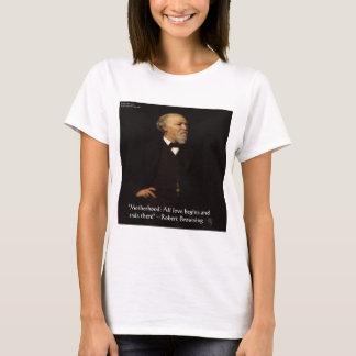 Robert Browning Famous Motherhood Quote T-Shirt