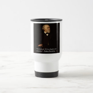 Robert Browning Famous Motherhood Quote Travel Mug