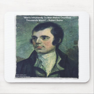 """Robert Burns """"Man's Inhumanity"""" Quote Gifts Mouse Pad"""