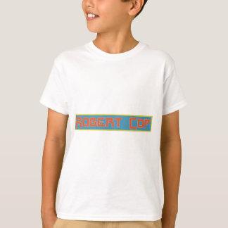 Robert Cop T-Shirt