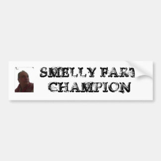 ROBERT_DES_white, SMELLY FART CHAMPION Bumper Sticker