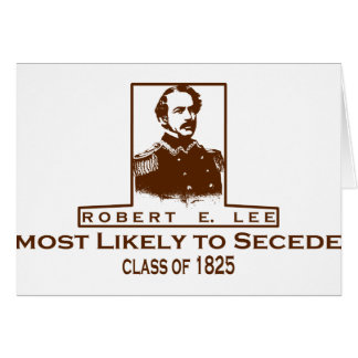 Robert E. Lee- Most Likely to Secede Card