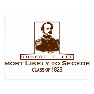 Robert E. Lee- Most Likely to Secede Postcard