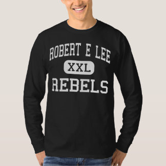 Robert E Lee - Rebels - High - Baton Rouge T-Shirt