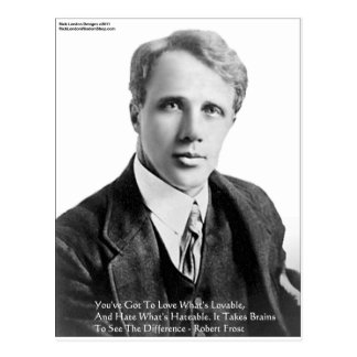 Robert Frost Loveble/Hateable Quote Gifts & Cards