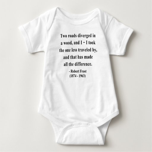 Robert Frost Quote 1a Tee Shirt