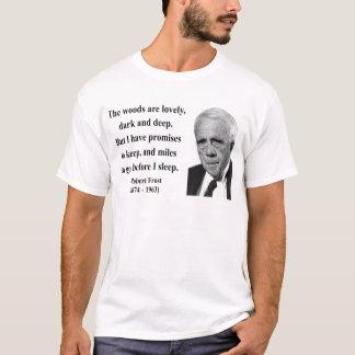 Robert Frost Quote 2b T-Shirt