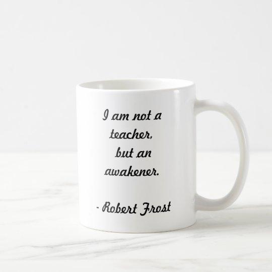 Robert Frost Quote Coffee Mug