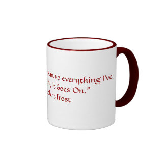 Robert Frost Quote Ringer Mug