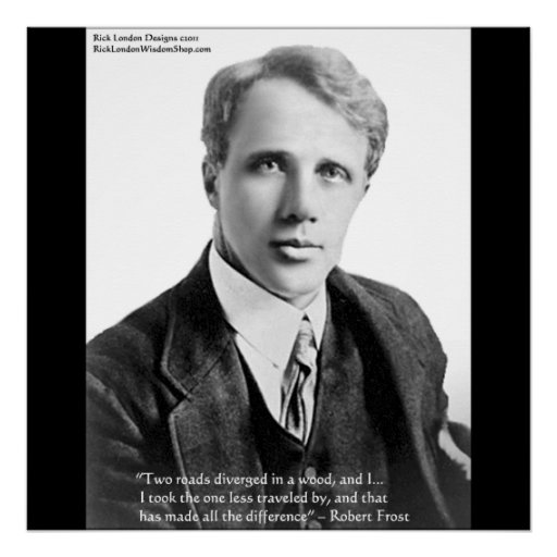 Robert Frost Road Less Traveled Quote Poster