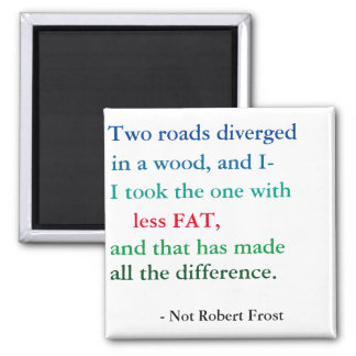 Robert Frost Weight Loss Motivation 2 Inch Square Magnet