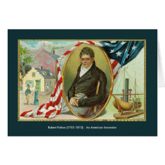 Robert Fulton - An Important American Inventor Card