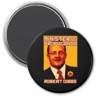 Robert Gibbs Minister of Propaganda 3 Inch Round Magnet