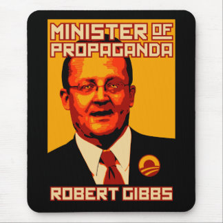 Robert Gibbs Minister of Propaganda Mouse Pad