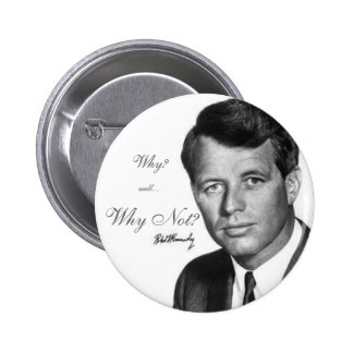 Robert Kennedy, Why Not? Pinback Button