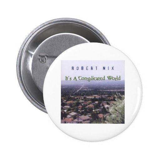 Robert Nix 'It's A Complicated World' Pins