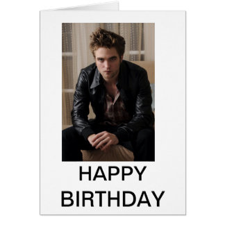 Robert Pattison Birthday Card