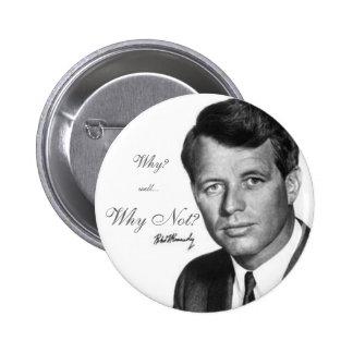¿Roberto Kennedy, por qué no? Pins