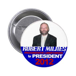 Roberto Milnes para el presidente 2012 Pin Redondo 5 Cm