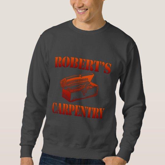 Robert's Carpentry Sweatshirt