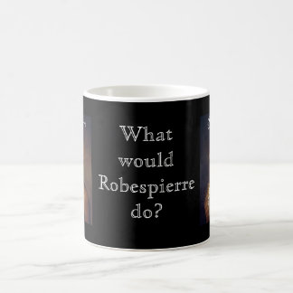 Robespierre 1 with blackadder coffee mug