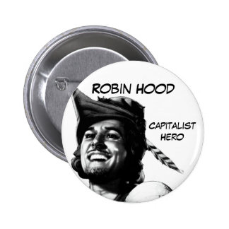 Robin Hood: Capitalist Hero Pinback Buttons