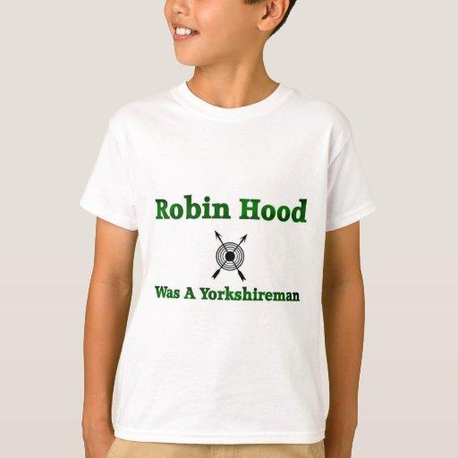 Robin Hood era un Yorkshireman Playera