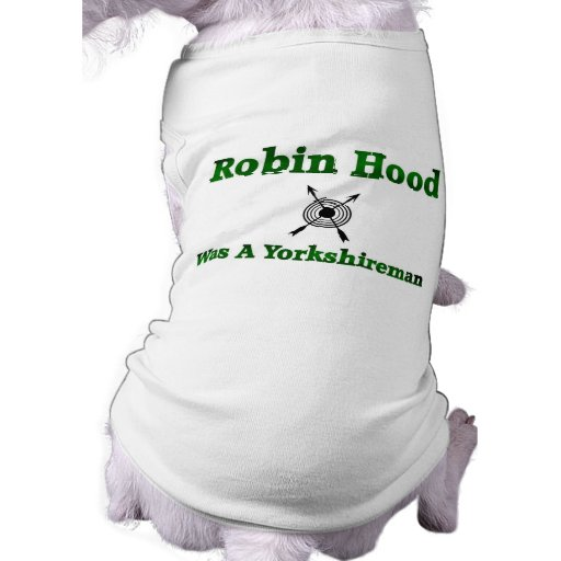 Robin Hood era un Yorkshireman Playera Sin Mangas Para Perro