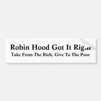 Robin Hood Got It Right Bumper Sticker