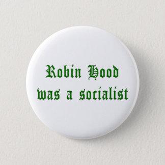 Robin Hood Was A Socialist Button