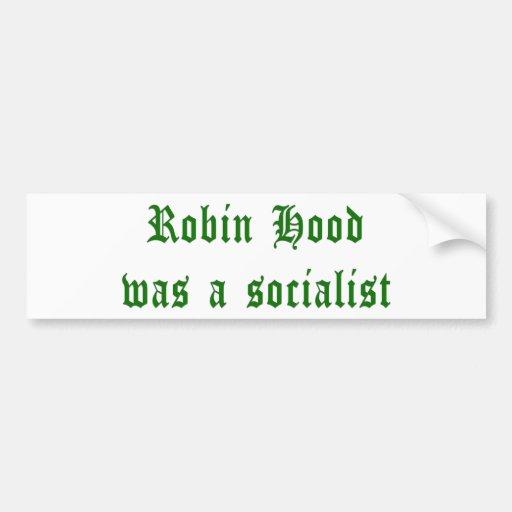 Robin Hood Was A Socialist Car Bumper Sticker