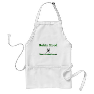 Robin Hood Was A Yorkshireman Adult Apron