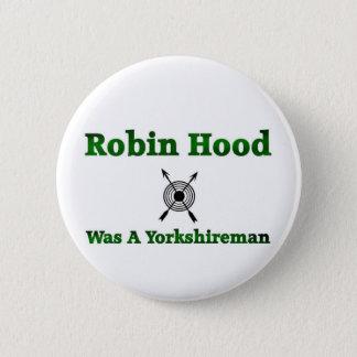 Robin Hood Was A Yorkshireman Button