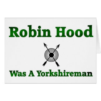 Robin Hood Was A Yorkshireman Card
