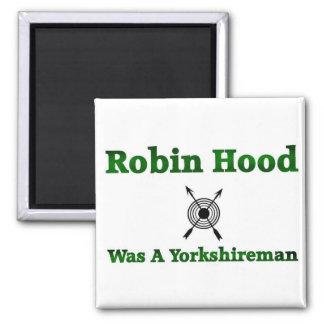 Robin Hood Was A Yorkshireman Magnet