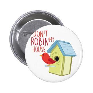 Robin My House Button