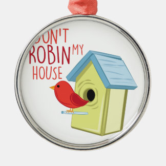 Robin My House Metal Ornament