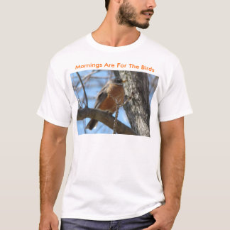 Robin On Limb, Mornings Are For The Birds T-Shirt