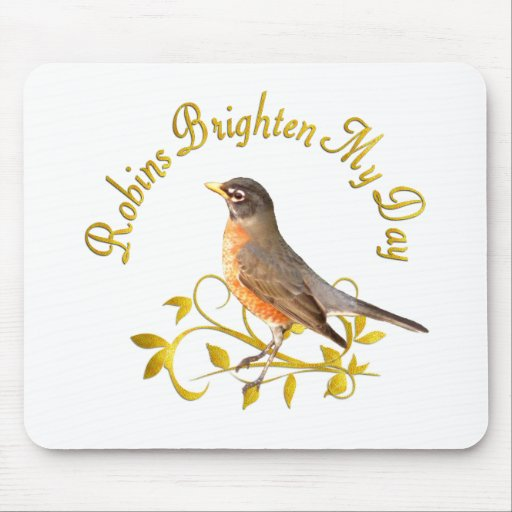 Robins Brighten My Day Mousepads