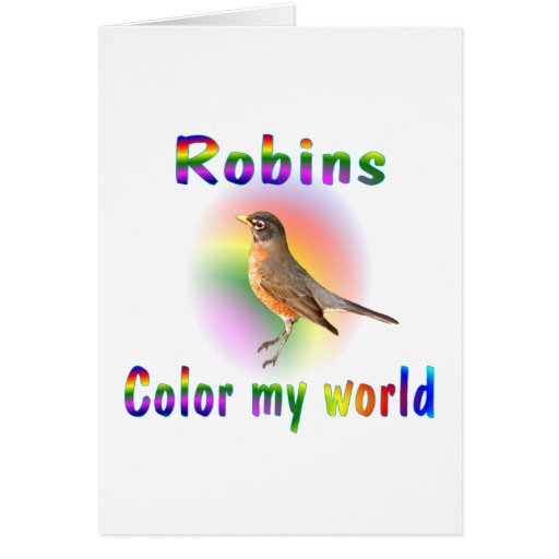 Robins Color My World Greeting Card