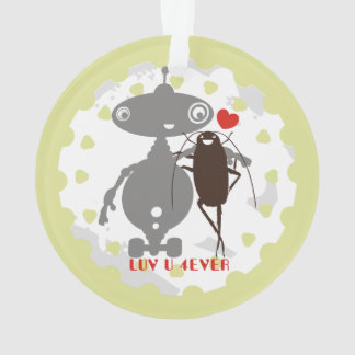Robot cockroach luv u 4ever Valentines Day Ornament